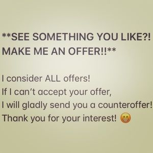ALL OFFERS CONSIDERED! 😊